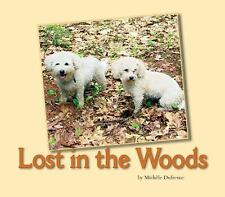 Lost in the Woods Michele Dufresne Paperback