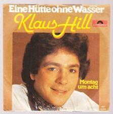 """7"""" Klaus Hill (Phil & John) Eine Hütte ohne Wasser / Montag um acht 70`s Polydor"""