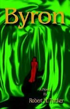 Byron by Robert M. Tucker (2006, Hardcover)