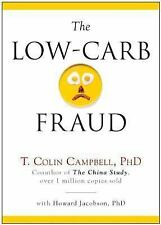 The Low-Carb Fraud by T. Colin Campbell (2014, Hardcover) NEW