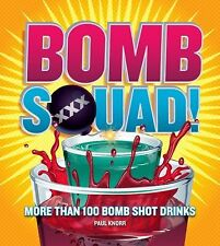 Bomb Squad!: More than 100 Bomb Shot Drinks