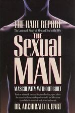 NEW? The Sexual Man Masculinity Without Guilt Hart, Dr. Archibald D. Paperback