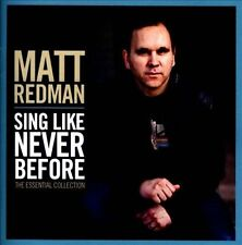 MATT REDMAN CD - SING LIKE NEVER BEFORE: THE ESSENTIAL COLLECTION (2012) - NEW