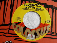 SHOCKING BLUE~LONG AND LONESOME ROAD~VG++~COLOSSUS~~NORTHERN SOUL 45