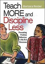 Teach More and Discipline Less: Preventing Problem Behaviors in the K-6 Classroo