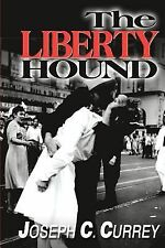 The Liberty Hound by Joseph Currey (2000, Paperback)