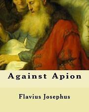 Against Apion by Flavius Josephus (2011, Paperback)