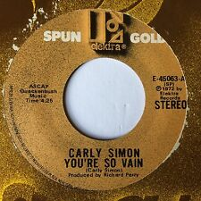 "CARLY SIMON: ""YOU'RE SO VAIN"" b/w ""THE RIGHT THING TO DO on US ELEKTRA SPUN GOLD"