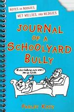JOURNAL OF A SCHOOLYARD BULLY NOTES ON NOOGIES, WET WILLIES AND WEDGIES HB BOOK