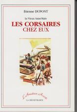 DUPONT Etienne / Le vieux Saint-Malo - Les Corsaires chez eux (Edité en 2000)