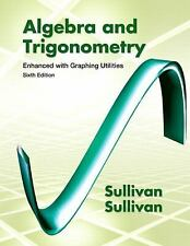 Algebra and Trigonometry Enhanced with Graphing Utilities by Michael Sullivan...