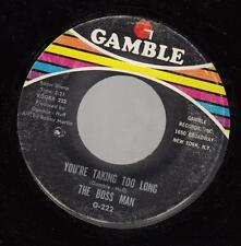 HEAR! Northern Soul R&B 45 THE BOSS MAN You're Taking too Long on Gambel