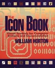The Icon Book: Visual Symbols for Computer Systems and Documentation, Horton, Wi