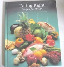 Cookbook~Eating Right~Recipes for Health~Hardcover~Illustrated~0-8094-6163-3~