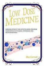 Low Dose Medicine : Healing Without Side Effects Using Low Dose Cytokines,...