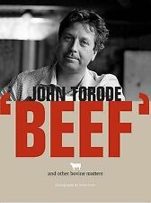 Beef: And Other Bovine Matters by John Torode (Hardback)