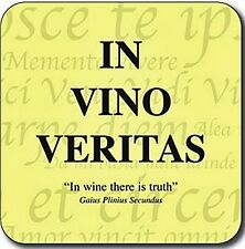 In Vino Veritas..In Wine There Is Truth funny drinks coaster (cw)