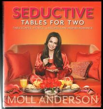 Seductive Tables for Two: Tablescapes Picnics and Recipes Moll Anderson Like New