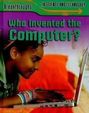 Breakthroughs in Science and Technology: Who Invented the Computer? by Robert...