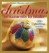 Christmas Ornaments to Make : 101 Sparkling Holiday Trims (2002, Paperback)