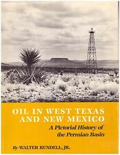 Oil in West Texas and New Mexico : A Pictorial History of the Permian Basin