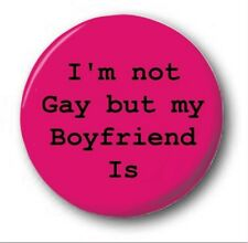 "I'm Not Gay But My Boyfriend Is - 25mm 1"" Button Badge - LGBT Pride"