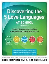 Discovering the 5 Love Languages at School (Grades 1-6): Lessons that Promote Ac