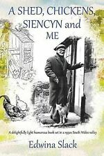 A Shed, Chickens, Siencyn and Me : A Delightfully Light Humorous Book Set in...