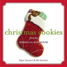 Christmas Cookies from the Whimsical Bakehouse Hansen, Liv, Hansen, Kaye Hardco
