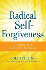 RADICAL SELF-FORGIVENESS - COLIN TIPPING (PAPERBACK) NEW