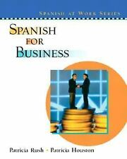 NEW - Spanish for Business by Rush, Patricia; Houston, Patricia