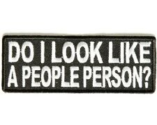 """(A50) DO I LOOK LIKE A PEOPLE PERSON? 4"""" x 1.5"""" sew / iron on patch (3332)"""