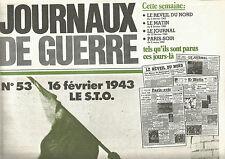 JOURNAUX DE GUERRE N°53 16 FEVRIER 1943 LE S.T.O / STALINGRAD : LA FIN