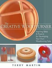 The Creative Woodturner : Inspiring Ideas and Projects for Developing Your...