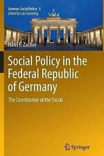 German Social Policy Ser.: Social Policy in the Federal Republic of Germany :...