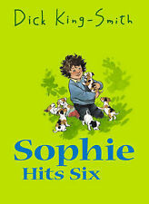 Sophie Hits Six by Dick King-Smith (Paperback, 2005)