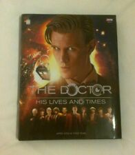 Doctor Who: The Doctor - His Lives and Times by James Goss, Steve Tribe...