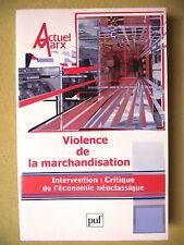 REVUE ACTUEL MARX VIOLENCE DE LA MARCHANDISATION N°34 2003 ÉCONOMIE POLITIQUE