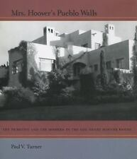 Mrs. Hoover's Pueblo Walls : The Primitive and the Modern in the Lou Henry...