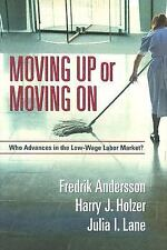 Moving Up or Moving On: Who Advances in the Low-Wage Labor Market