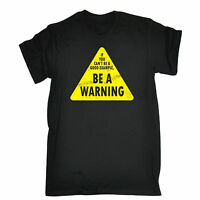 IF YOU CAN'T BE A GOOD EXAMPLE BE A WARNING T-SHIRT * FUNNY SLOGAN TEE