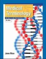 Medical Terminology : For Health Care Professionals by Jane Rice (2013,...