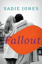 Fallout : A Novel by Sadie Jones (2014, Hardcover)