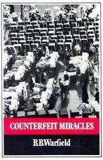 Counterfeit Miracles by Benjamin B. Warfield (1976, Paperback)