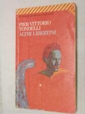 ALTRI LIBERTINI Pier Vittorio Tondelli Feltrinelli Universale Feltrinelli 1995