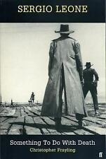 Sergio Leone: Something to Do with Death by Frayling, Christopher