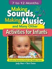 Making Sounds, Making Music, & Many Other Activities for Infants: 7 to-ExLibrary