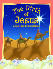 Bible Stories The Birth of Jesus and Other Bible Stories,GOOD Book