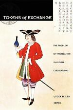 Tokens of Exchange: The Problem of Translation in Global Circulations Post-Cont
