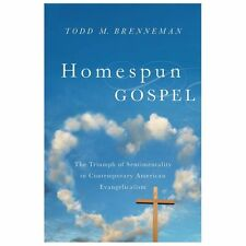 Homespun Gospel: The Triumph of Sentimentality in Contemporary American Evangeli